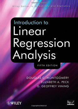 Introduction to Linear Regression Analysis, 5th Edition