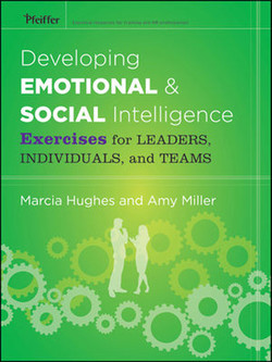 Developing Emotional and Social Intelligence: Exercises for Leaders, Individuals, and Teams