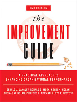 The Improvement Guide: A Practical Approach to Enhancing Organizational Performance, Second Edition
