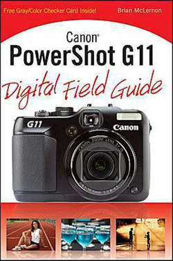 Canon® PowerShot G11 Digital Field Guide