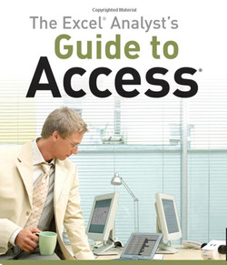 The Excel® Analyst's Guide to Access®
