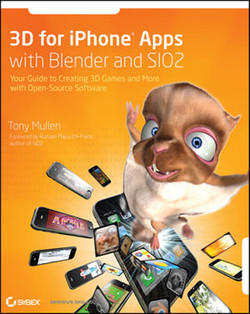 3D for iPhone® Apps with Blender and SIO2: Your Guide to Creating 3D Games and More with Open-Source Software