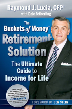 The Buckets of Money® Retirement Solution: The Ultimate Guide to Income for Life