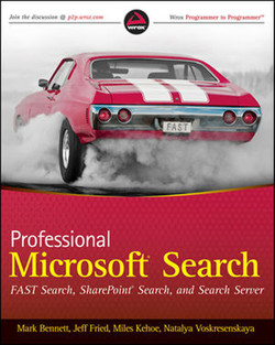 Professional Microsoft® Search: FAST Search, SharePoint® Search, and Search Server