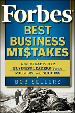 Forbes® Best Business Mistakes: How Today's Top Business Leaders Turned Missteps into Success