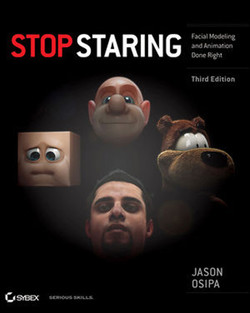 Stop Staring: Facial Modeling and Animation Done Right, Third Edition