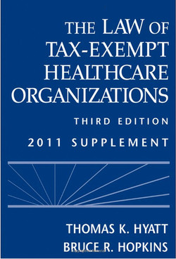 The Law of Tax-Exempt Healthcare Organizations, 3rd Edition