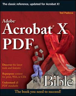 Adobe® Acrobat® X PDF Bible