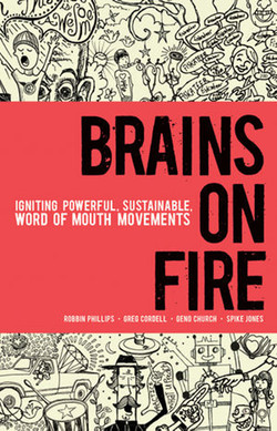 Brains on Fire: Igniting Powerful, Sustainable Word of Mouth Movements