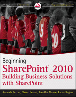 Beginning SharePoint® 2010: Building Business Solutions with SharePoint