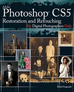 Adobe® Photoshop® CS5 Restoration and Retouching for Digital Photographers Only