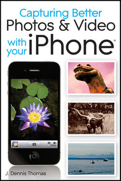 Capturing Better Photos and Video with your iPhone®