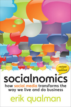 Socialnomics: How Social Media Transforms the Way We Live and Do Business, Revised and Updated