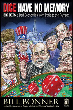 Dice Have No Memory: Big Bets and Bad Economics from Paris to the Pampas