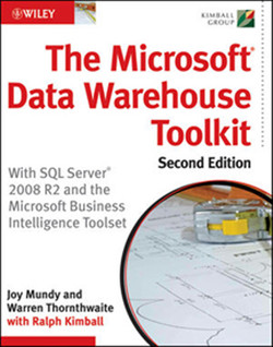 The Microsoft® Data Warehouse Toolkit: With SQL Server 2008 R2 and the Microsoft® Business Intelligence Toolset, Second Edition