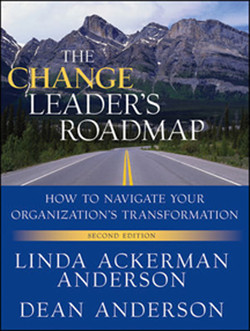 The Change Leader's Roadmap: How to Navigate Your Organization's Transformation, Second Edition
