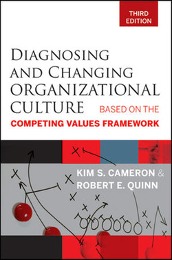 Diagnosing and Changing Organizational Culture: Based on the Competing Values Framework, Third Edition