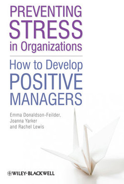 Preventing Stress in Organizations: How to Develop Positive Managers