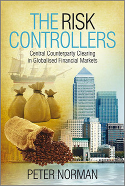 The Risk Controllers: Central Counterparty Clearing in Globalised Financial Markets