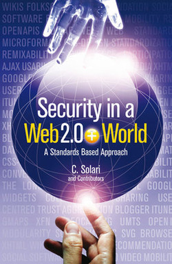 Security in a Web 2.0+ World: A Standards-Based Approach