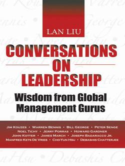 Conversations on Leadership: Wisdom from Global Management Gurus