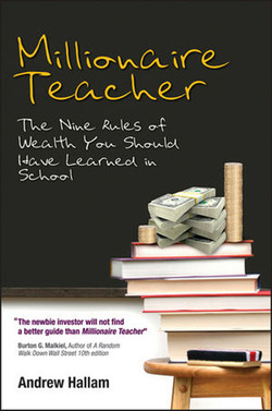 Millionaire Teacher: The Nine Rules of Wealth You Should Have Learned in School