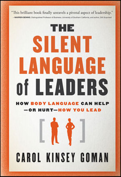 The Silent Language of Leaders: How Body Language Can Help—or Hurt—How You Lead