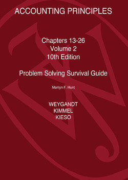 ACCOUNTING PRINCIPLES: Problem Solving Survival Guide, Volume 2: Chapters 13-26, 10th Edition