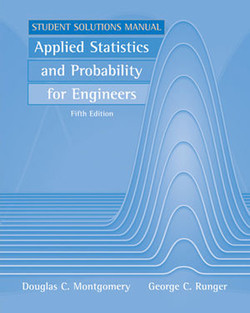 Student Solutions Manual Applied Statistics and Probability for Engineers, Fifth Edition
