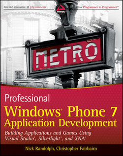 Professional Windows® Phone 7 Application Development: Building Applications and Games Using Visual Studio, Silverlight®, and XNA®