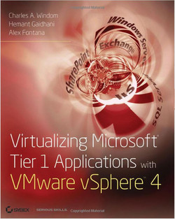 Virtualizing: Microsoft® Tier 1 Applications with VMware vSphere™ 4