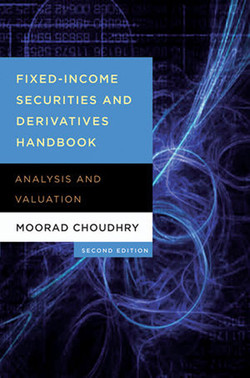 Fixed-Income Securities and Derivatives Handbook, Second Edition