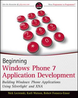 Beginning Windows® Phone 7 Application Development: Building Windows® Phone Applications Using Silverlight® and XNA®