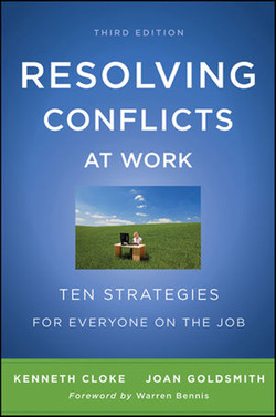 Resolving Conflicts at Work: Ten Strategies for Everyone on the Job, Third Edition