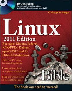Linux® Bible 2011 Edition: Boot up to Ubuntu®, Fedora®, KNOPPIX, Debian®, openSUSE®, and 13 Other Distributions