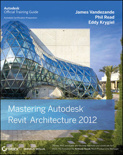 Mastering Autodesk® Revit® Architecture 2012