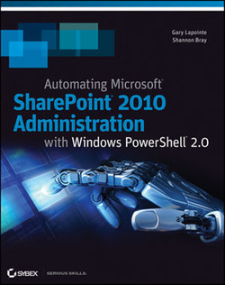 Automating Microsoft® SharePoint® 2010 Administration with Windows PowerShell® 2.0