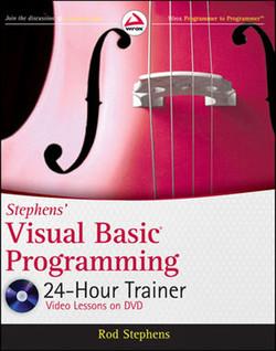 Stephens' Visual Basic® Programming 24-Hour Trainer