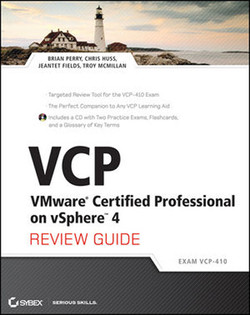 VCP: VMware® Certified Professional on vSphere™ 4, Review Guide