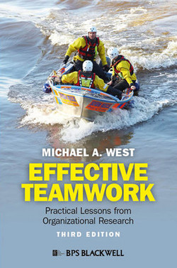 Effective Teamwork: Practical Lessons from Organizational Research, Third Edition
