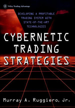 Cybernetic Trading Strategies: Developing a Profitable Trading System with State-of-the-Art Technologies