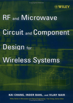 RF and Microwave Circuit and Component Design for Wireless Systems