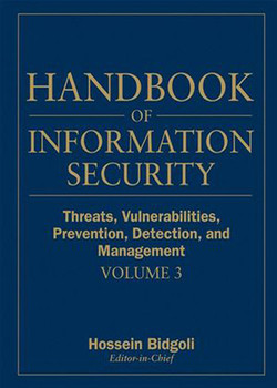 Handbook of Information Security: Threats, Vulnerabilities, Prevention, Detection, and Management, Volume 3