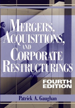 Mergers, Acquisitions, and Corporate Restructurings, Fourth Edition