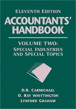 Accountants' Handbook Volume Two: Special Industries and Special Topics, Eleventh Edition