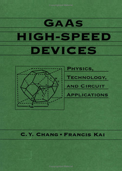 GAAs High-Speed Devices: Physics, Technology, and Circuit Applications
