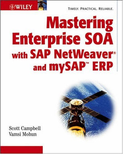 Mastering Enterprise SOA with SAP NetWeaver® and mySAP™ ERP