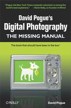 David Pogue's Digital Photography: The Missing Manual