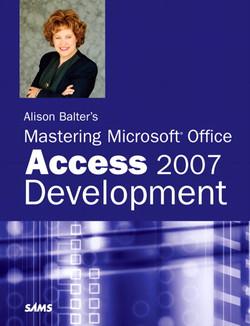 Alison Balter's Mastering Microsoft® Office Access 2007 Development