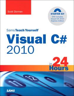 Sams Teach Yourself Visual C#® 2010 in 24 Hours